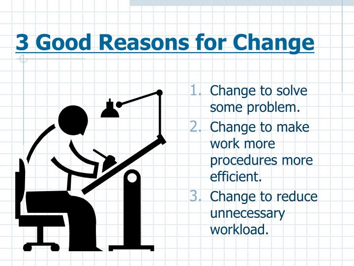 3 Good Reasons for Change