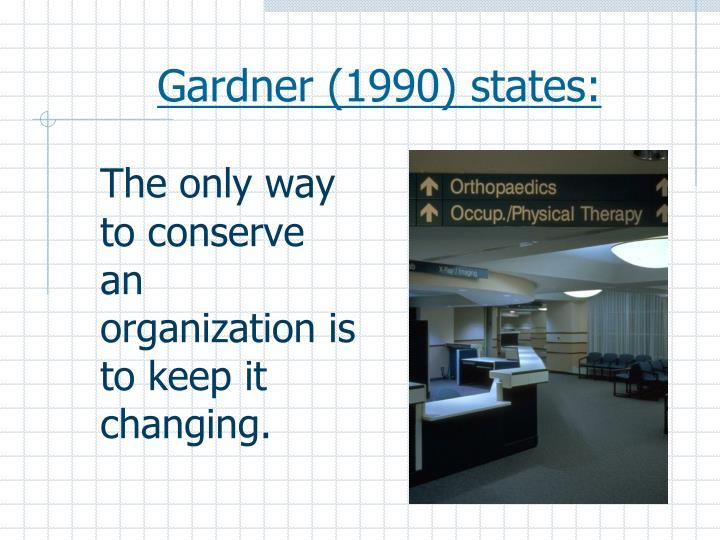 Gardner (1990) states: