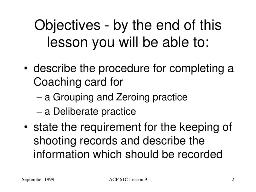 Objectives - by the end of this lesson you will be able to: