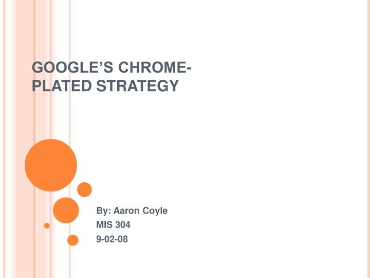 Google s chrome plated strategy