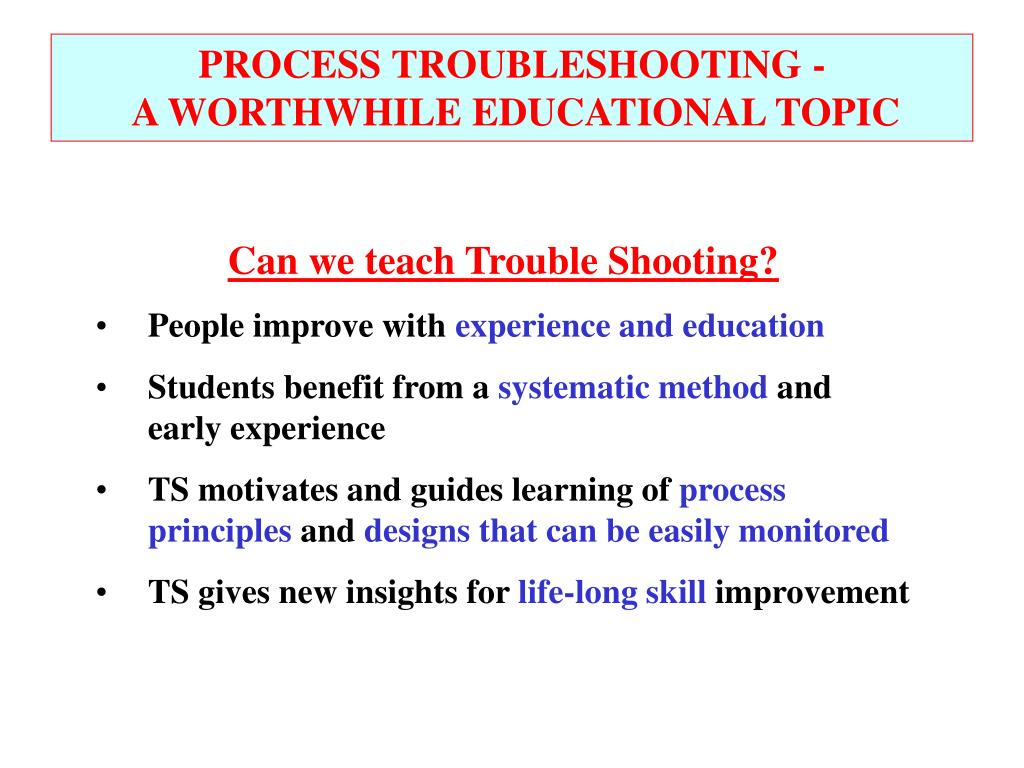 PROCESS TROUBLESHOOTING -