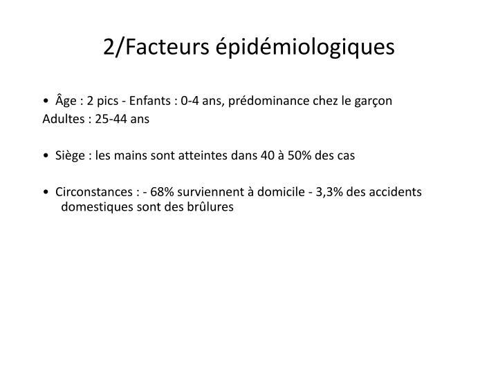 2/Facteurs épidémiologiques