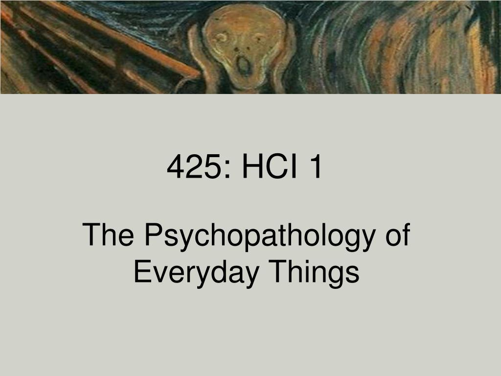 425 hci 1 the psychopathology of everyday things