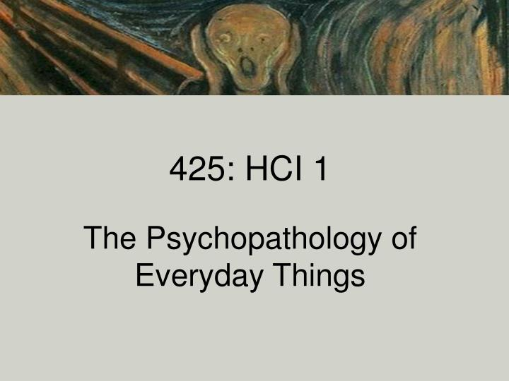 425 hci 1 the psychopathology of everyday things