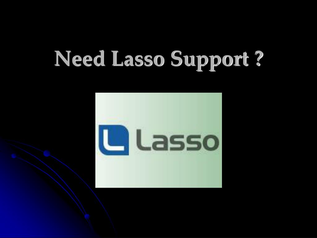 Need Lasso Support ?