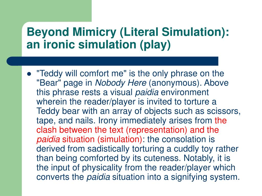 Beyond Mimicry (Literal Simulation): an ironic simulation (play)
