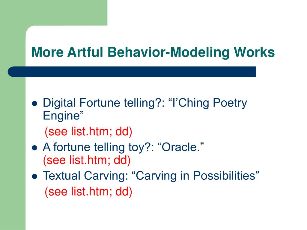 More Artful Behavior-Modeling Works