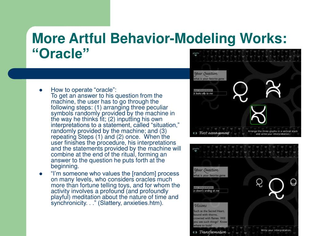 More Artful Behavior-Modeling Works: