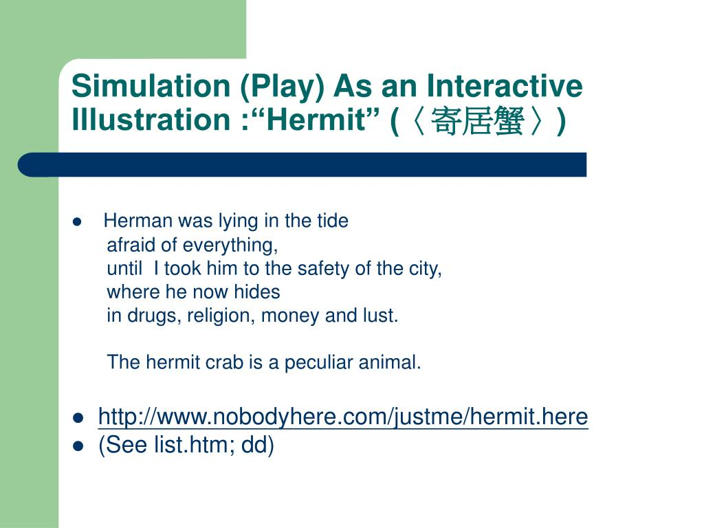 "Simulation (Play) As an Interactive Illustration :""Hermit"" (〈"