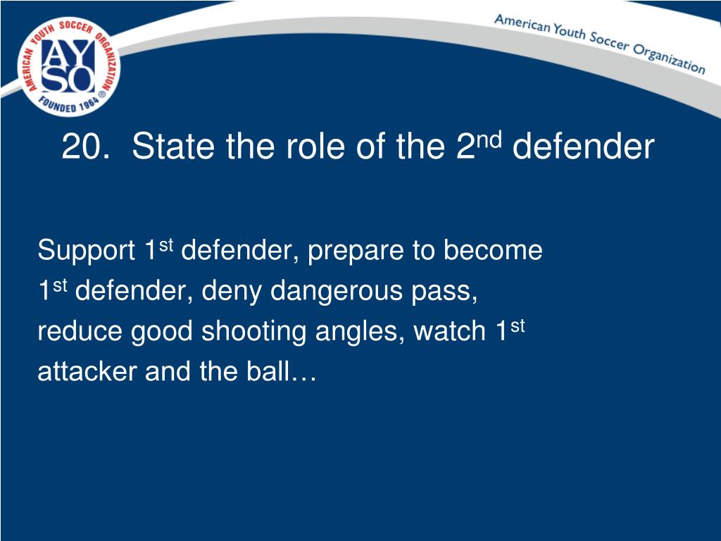 20.  State the role of the 2