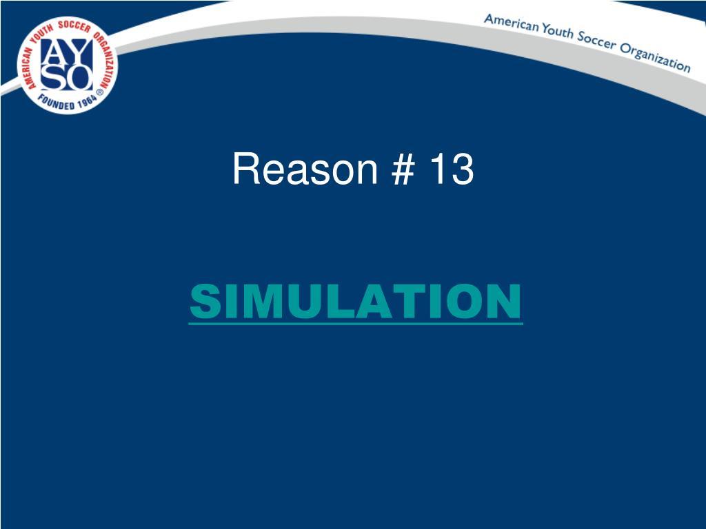Reason # 13