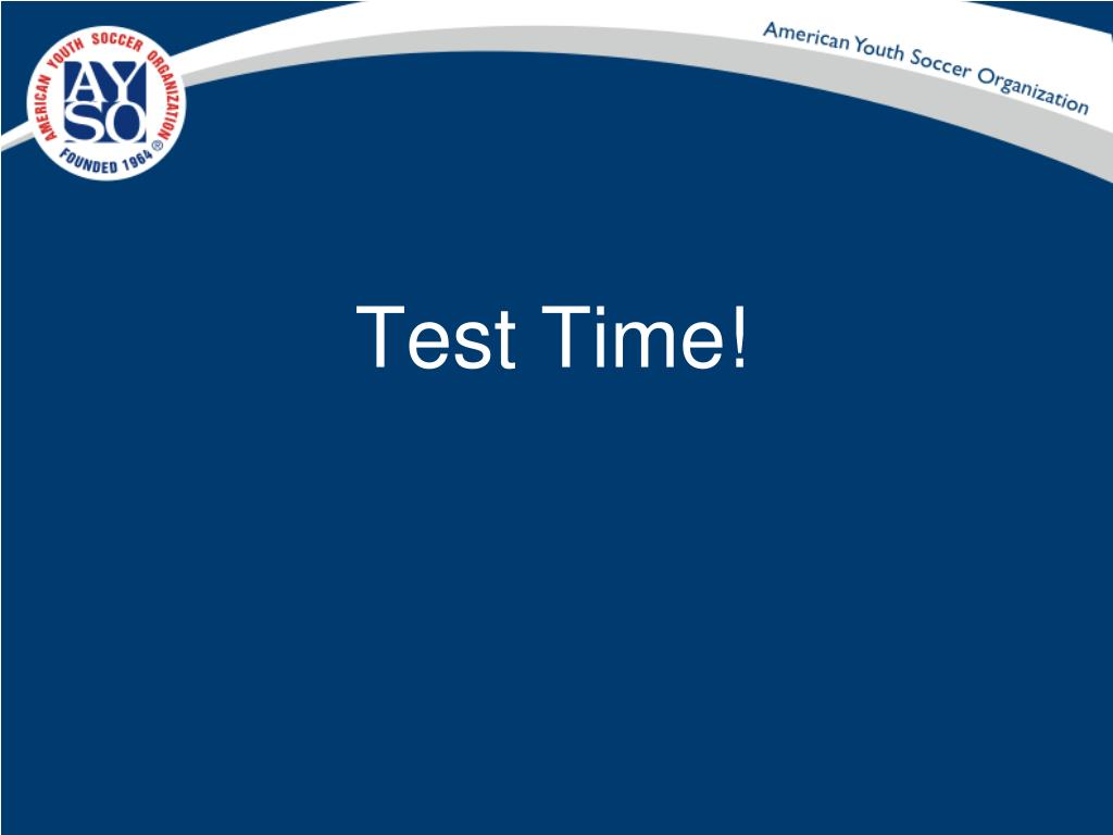 Test Time!