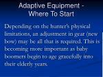 adaptive equipment where to start