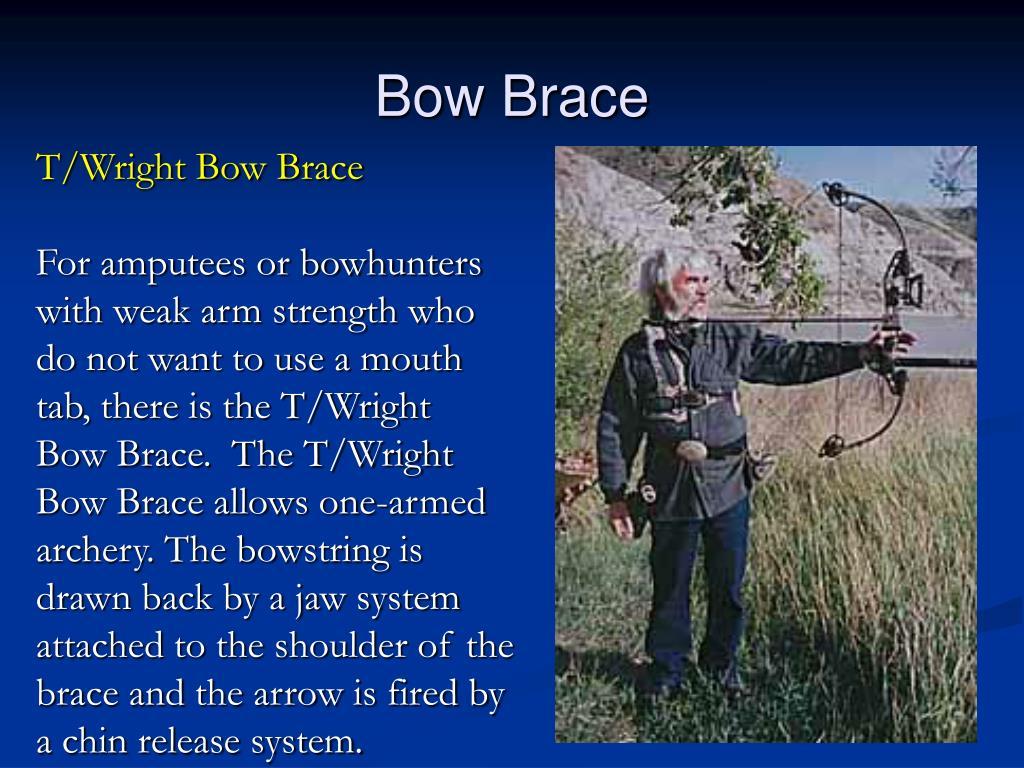 Bow Brace