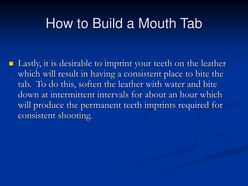 How to Build a Mouth Tab