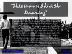 this summer i hear the drumming16