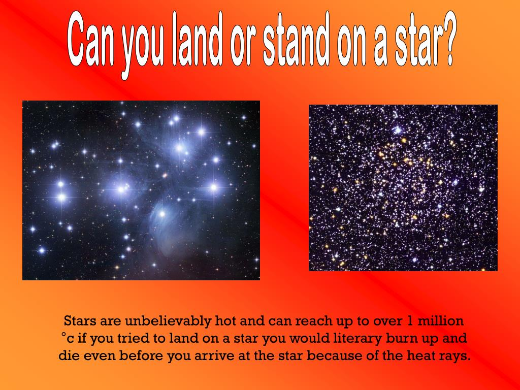 Can you land or stand on a star?