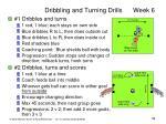 dribbling and turning drills week 6