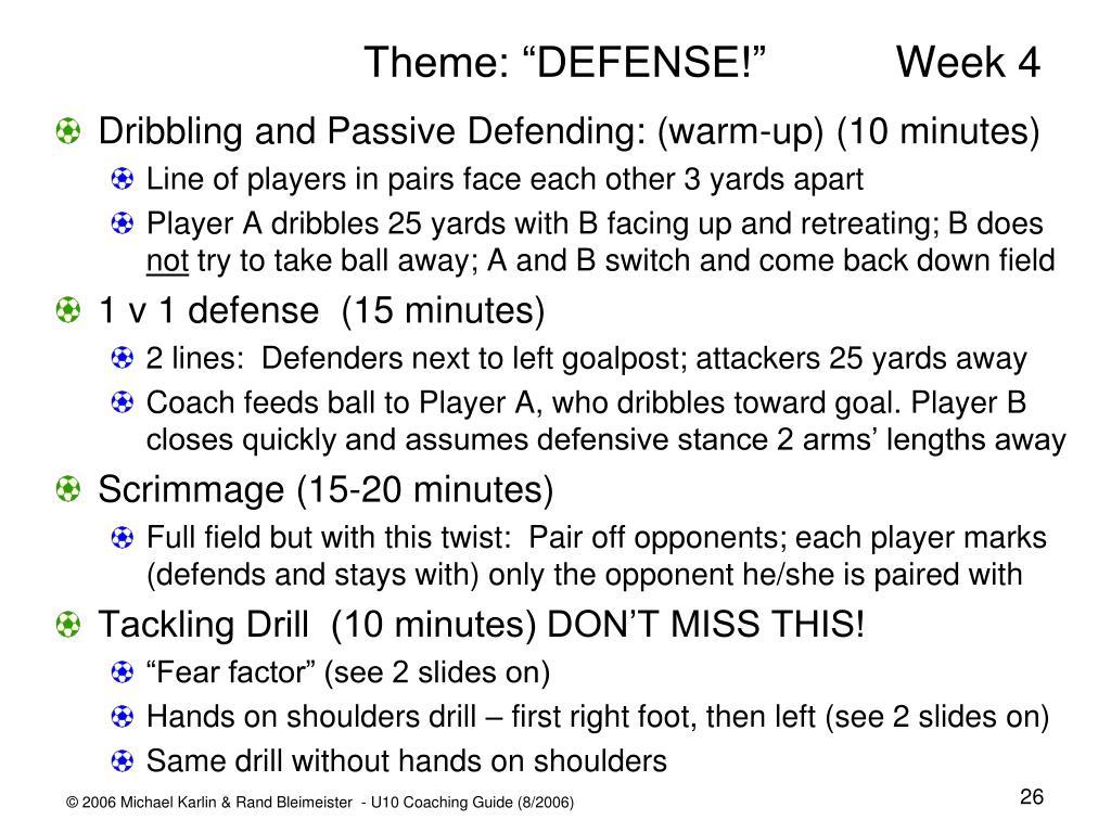 "Theme: ""DEFENSE!"" Week 4"