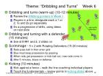 theme dribbling and turns week 6