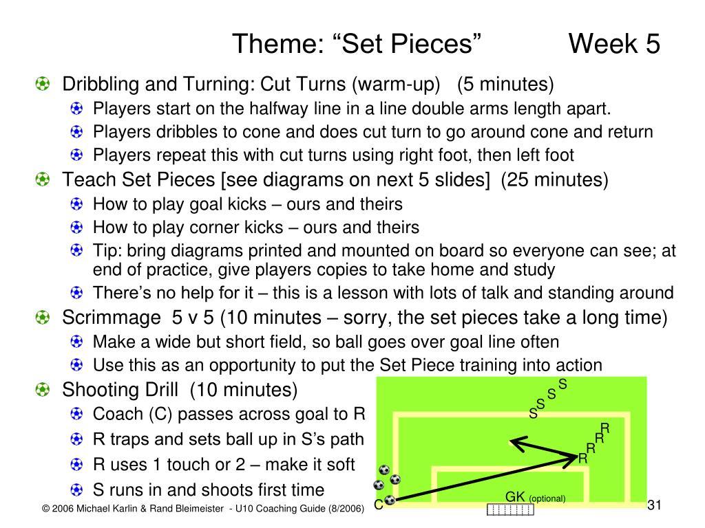 "Theme: ""Set Pieces"" Week 5"