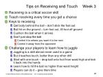tips on receiving and touch week 3