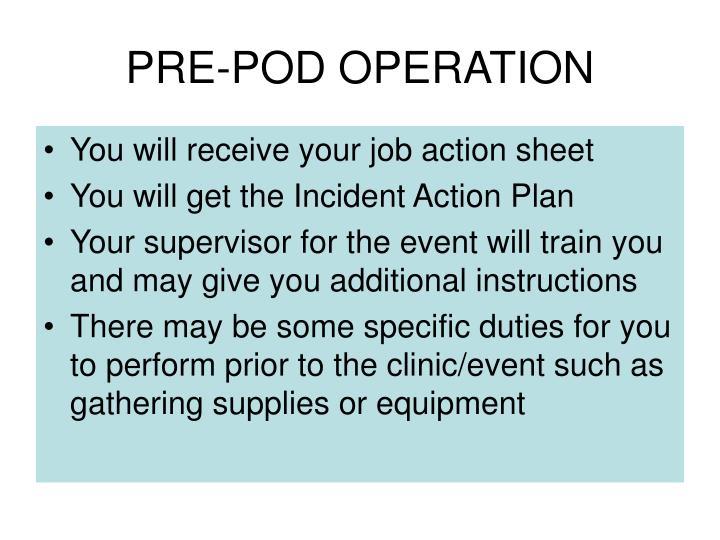 PRE-POD OPERATION