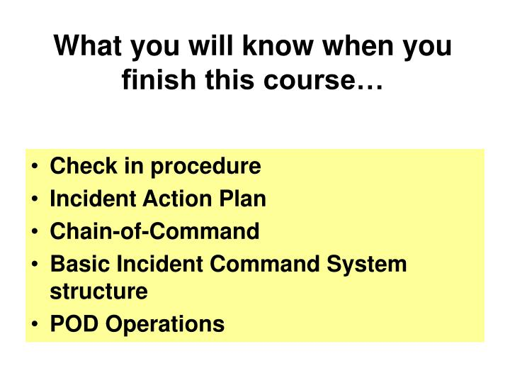 What you will know when you finish this course…
