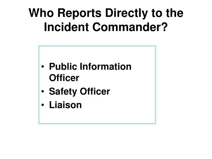 Who Reports Directly to the Incident Commander?