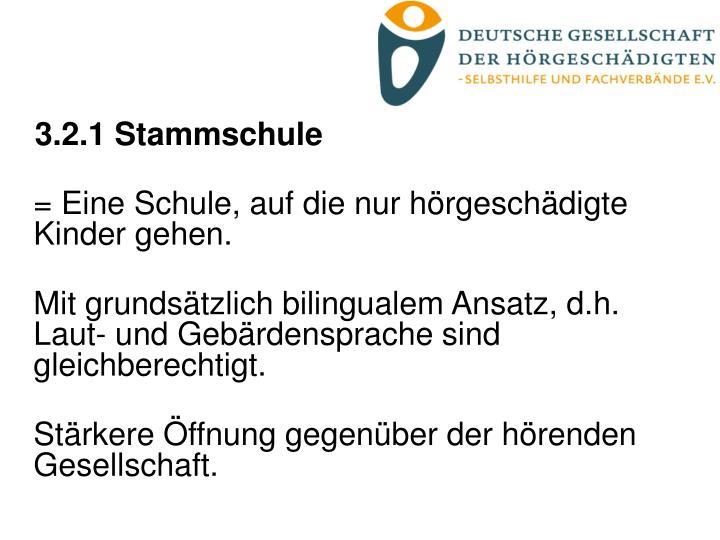 3.2.1 Stammschule