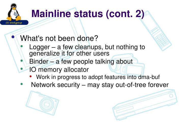 Mainline status (cont. 2)