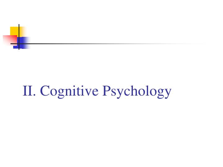 II. Cognitive Psychology