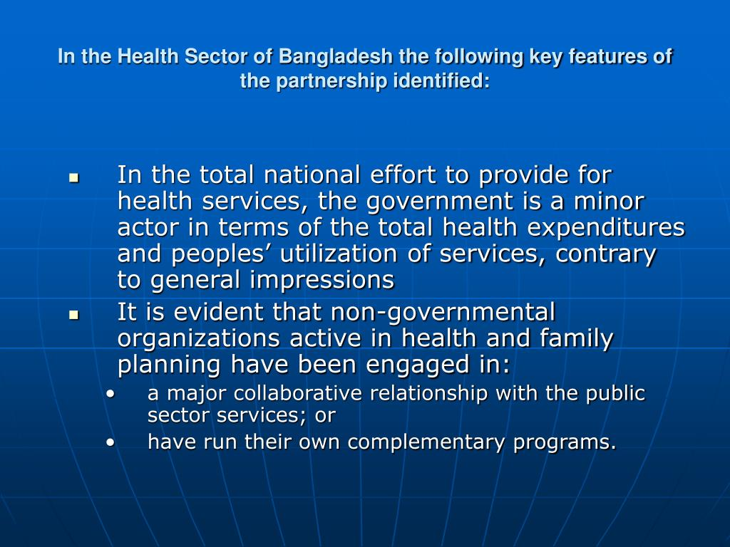 In the Health Sector of Bangladesh the following key features of the partnership identified:
