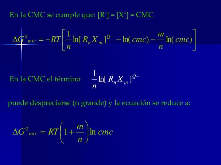 En la CMC se cumple que: [R