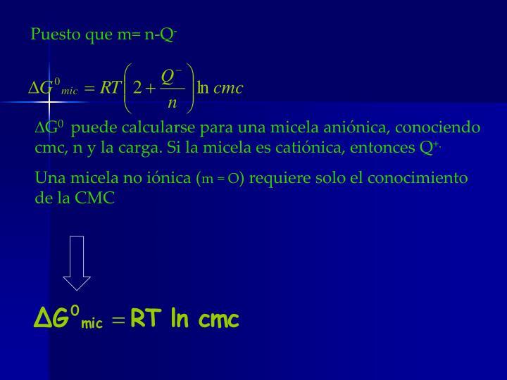 Puesto que m= n-Q