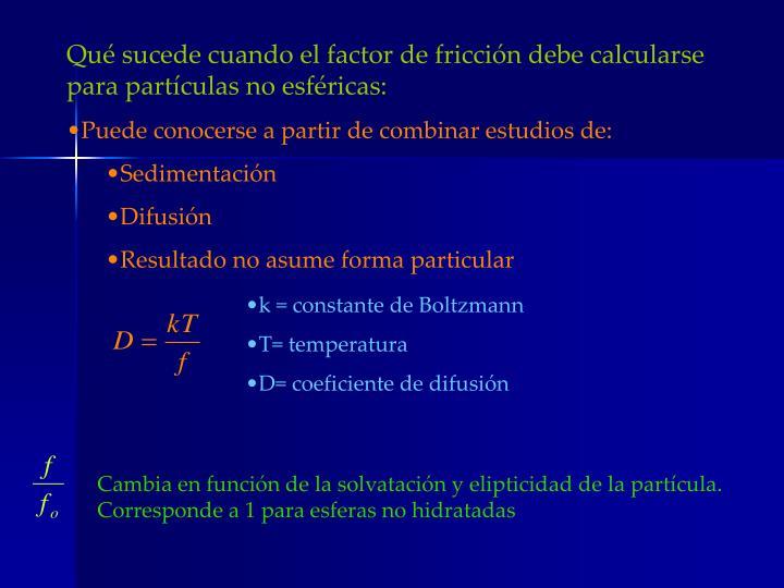 Qué sucede cuando el factor de fricción debe calcularse para partículas no esféricas: