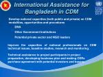 international assistance for bangladesh in cdm