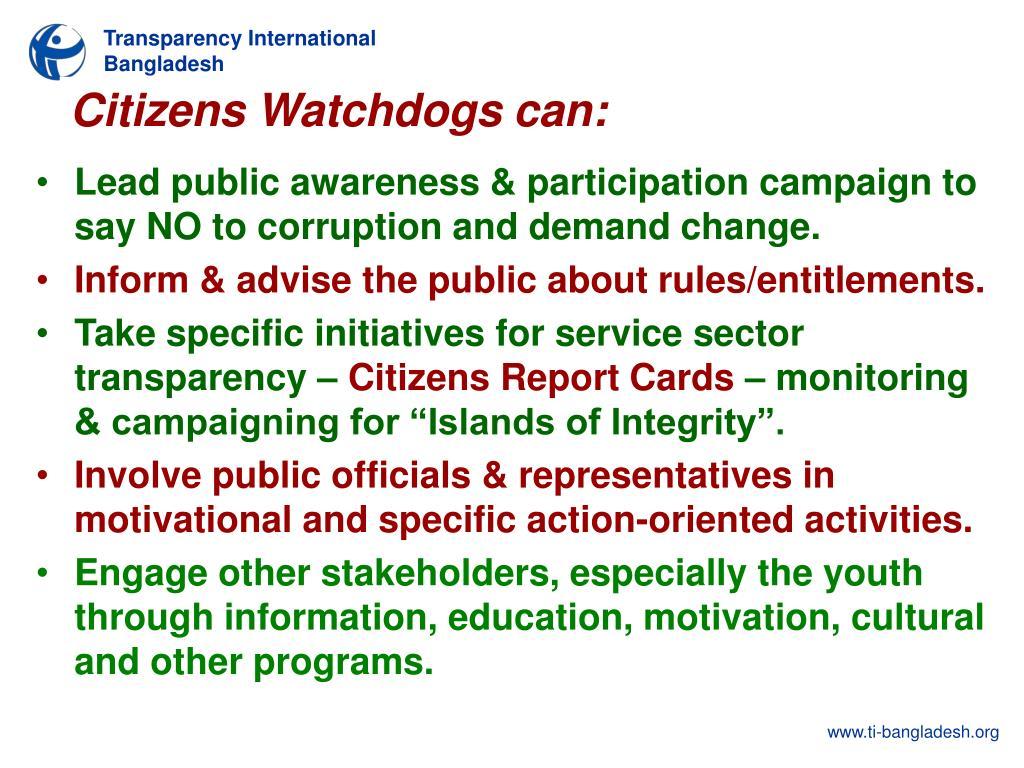 Citizens Watchdogs can: