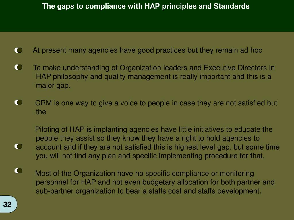 The gaps to compliance with HAP principles and Standards