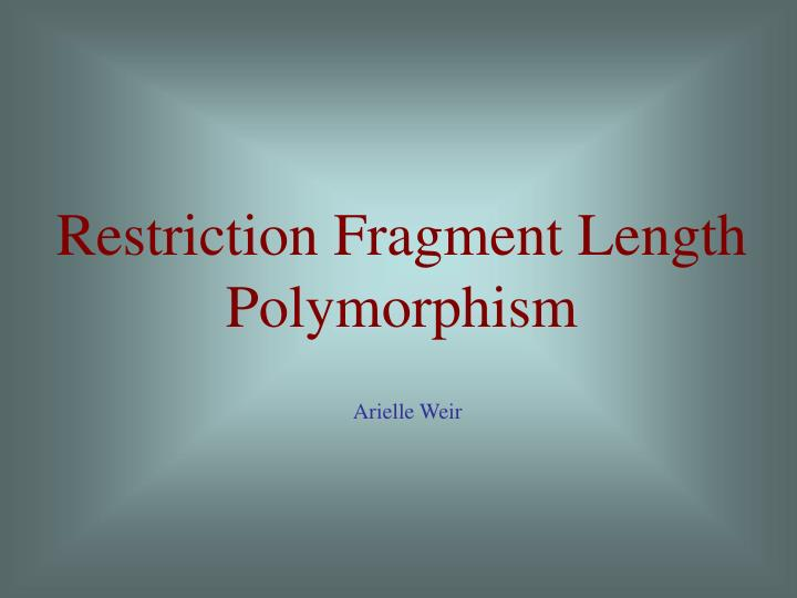 Restriction Fragment Length Polymorphism
