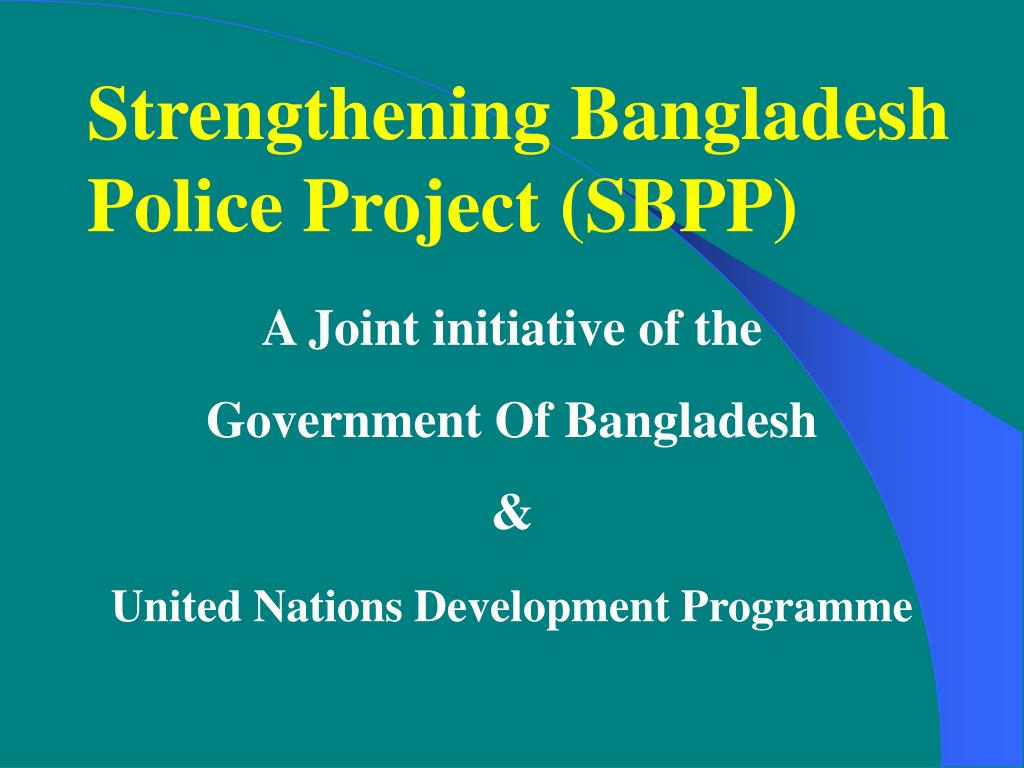 Strengthening Bangladesh Police Project (SBPP)