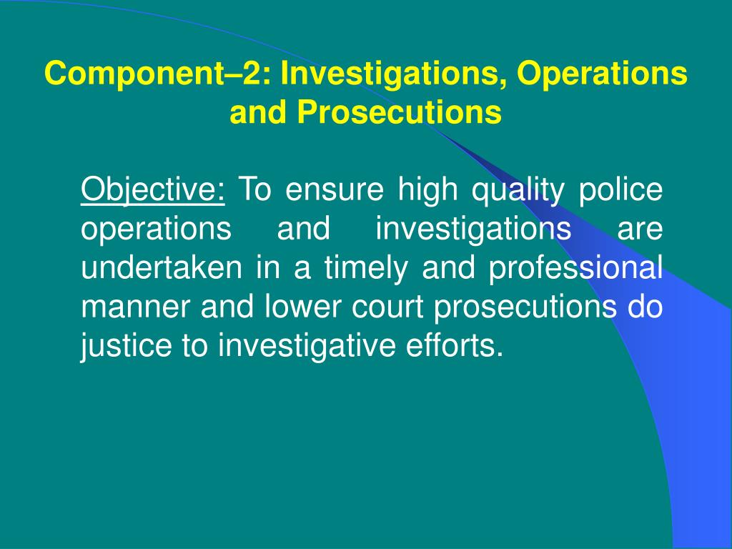 Component–2: Investigations, Operations and Prosecutions
