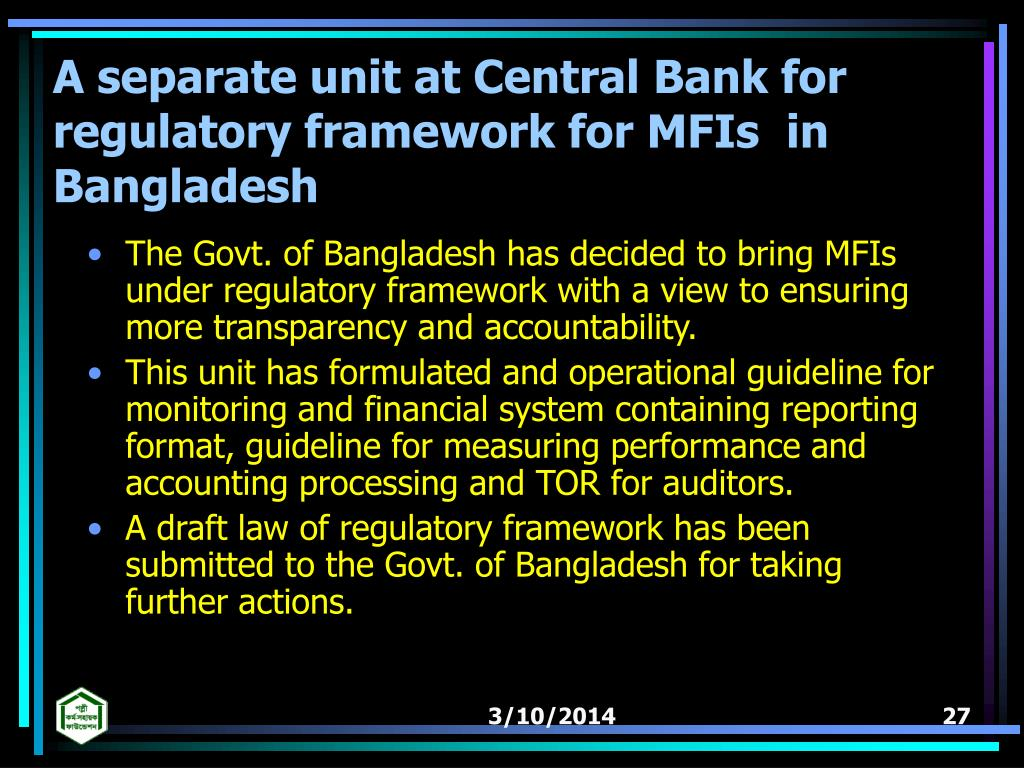 A separate unit at Central Bank for regulatory framework for MFIs  in Bangladesh