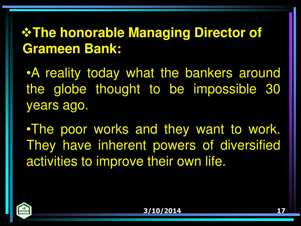 The honorable Managing Director of Grameen Bank: