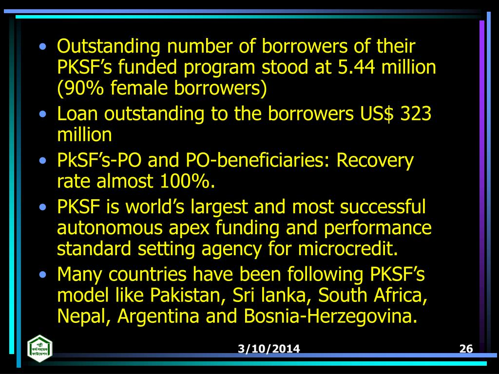 Outstanding number of borrowers of their PKSFs funded program stood at 5.44 million (90% female borrowers)