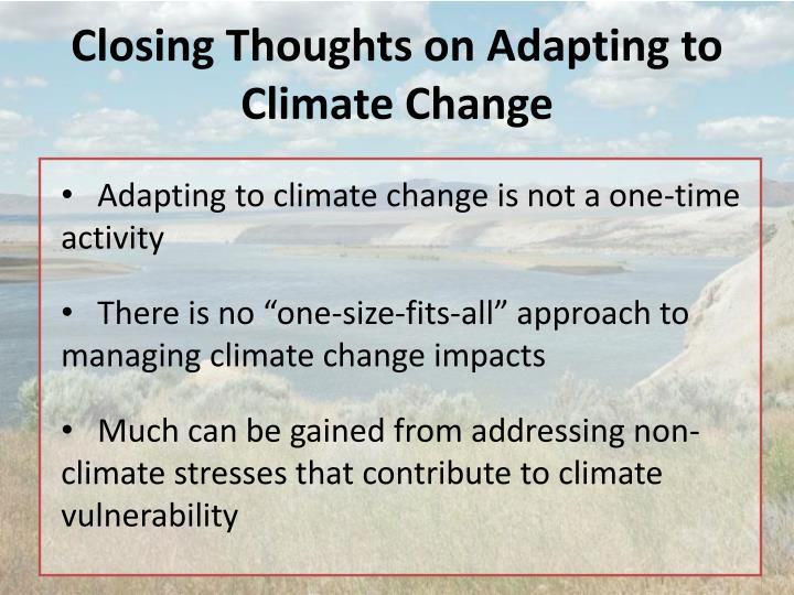 Closing Thoughts on Adapting to Climate Change