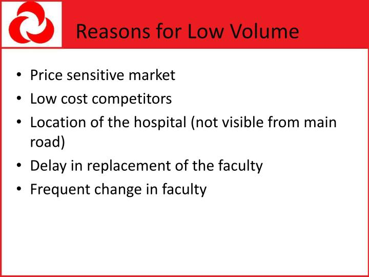 Reasons for Low Volume
