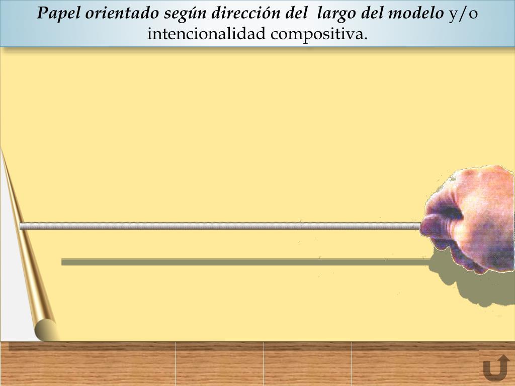 Papel orientado según dirección del  largo del modelo
