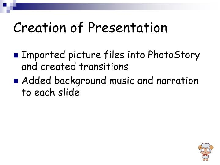 Creation of Presentation