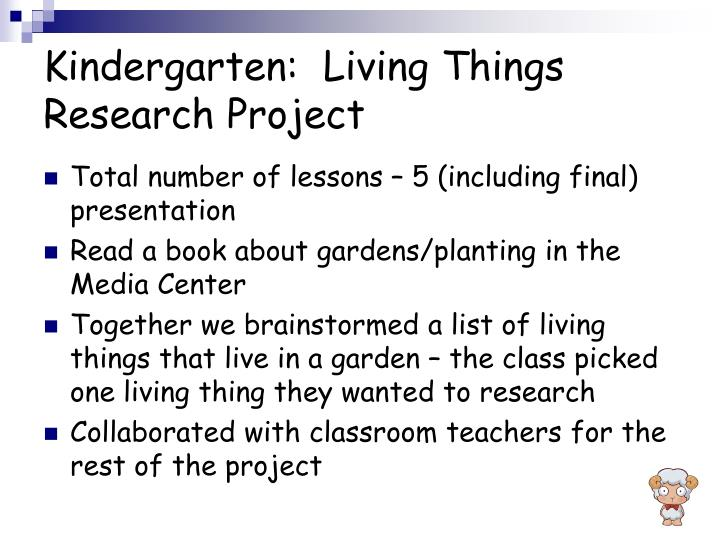 Kindergarten:  Living Things Research Project